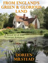 From England's Green & Glorious Land: A Boxed Set of Four Victorian Romances