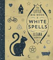 The Little Big Book of White Spells PDF