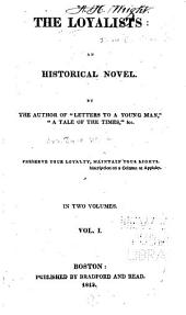 The Loyalists: An Historical Novel, Volume 1