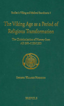 The Viking Age as a Period of Religious Transformation