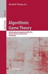 Algorithmic Game Theory: 6th International Symposium, SAGT 2013, Aachen, Germany, October 21-23, 2013, Proceedings