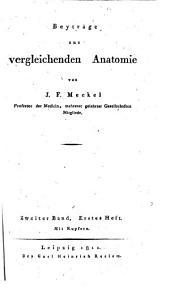 Beyträge zur vergleichenden Anatomie: Band 2,Ausgabe 1