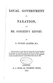 Local Government and Taxation: And Mr. Goschen's Report