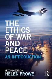 The Ethics of War and Peace: An Introduction, Edition 2