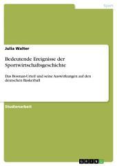 Bedeutende Ereignisse der Sportwirtschaftsgeschichte: Das Bosman-Urteil und seine Auswirkungen auf den deutschen Basketball