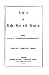 Stories of holy men and women, by the author of 'Hymns and scenes of childhood'.