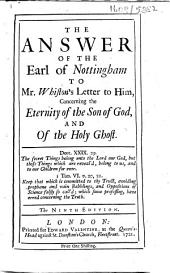 An answer of the Earl of Nottingham to Mr. Whiston's Letter to him, concerning the eternity of the Son of God ... The ninth edition