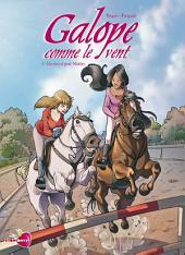 Galope comme le vent T01: Un cheval pour Maëlys