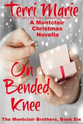 On Bended Knee: A Montclair Christmas Novella