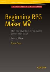 Beginning RPG Maker MV: Edition 2