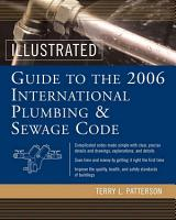 Illustrated Guide to the 2006 International Plumbing and Sewage Codes PDF