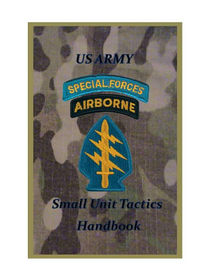 US Army Special Forces Small Unit Tactics Handbook PDF