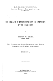 The Influence of Environment Upon the Composition of the Sugar Beet: With Details of the Annual Experiments and a General Summary of the Five-year Investigation,1900-1904