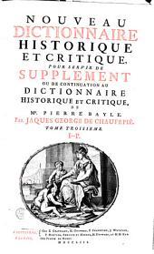 Nouveau dictionnaire historique et critique pour servir de supplement ou de continuation au Dictionnaire historique et critique de Mr. Pierre Bayle: Volume3