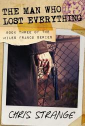 The Man Who Lost Everything: Miles Franco #3