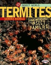 Termites: Hardworking Insect Families