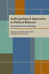 Anthropological Approaches to Political Behavior: Contributions from Ethnology