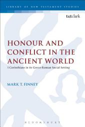 Honour and Conflict in the Ancient World: 1 Corinthians in its Greco-Roman Social Setting