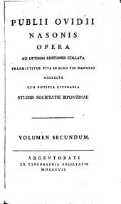 Opera: ad optimas editiones collata praemittitur vita ab Aldo Pio Manutio collecta, Volume 2
