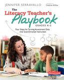 The Literacy Teacher s Playbook  Grades K 2 PDF