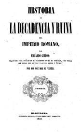 Historia de la decadencia y ruina del Imperio romano: Volumen 2