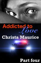 Addicted to Love Part Four
