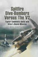 Spitfire Dive Bombers versus the V2 PDF