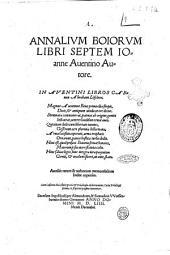 Annalium Boiorum libri septem Ioanne Auentino autore. In Auentini libros Carmen Abrahami Löscheri. ... Accessit rerum & uerborum memorabilium index copiosus