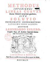 Methodus inveniendi lineas curvas maximi minimive proprietate gaudentes, sive Solutio problematis isoperimetrici latissimo sensu accepti...