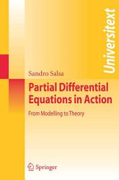 Partial Differential Equations in Action: From Modelling to Theory