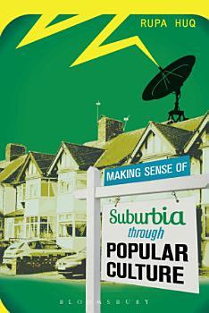 Making Sense of Suburbia through Popular Culture PDF
