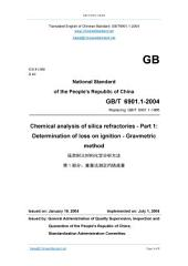 GB/T 6901.1-2004: Translated English of Chinese Standard. (GBT 6901.1-2004, GB/T6901.1-2004, GBT6901.1-2004): Chemical analysis of silica refractories - Part 1: Determination of loss on ignition-Gravmetric method.