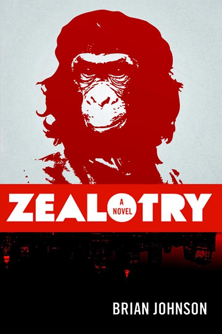Zealotry: A novel