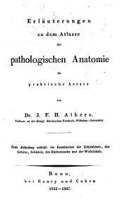 Erläuterungen zu dem Atlasse der pathologischen Anatomie: für praktische Ärzte. ¬Die Krankheiten der Gehirnhäute, des Gehirns, Schädels, des Rückenmarks und der Wirbelsäule, Band 1