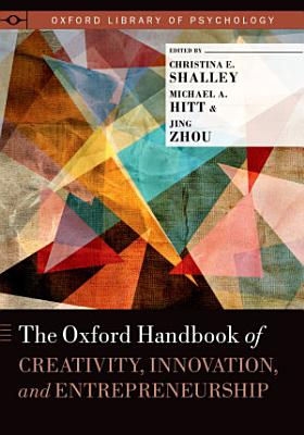 The Oxford Handbook of Creativity  Innovation  and Entrepreneurship PDF