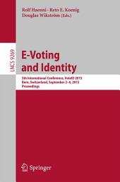 E-Voting and Identity: 5th International Conference, VoteID 2015, Bern, Switzerland, September 2-4, 2015, Proceedings