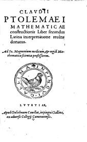 Claudii Ptolemaei mathematicae constructionis: liber secundus