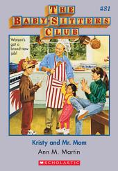 The Baby-Sitters Club #81: Kristy and Mr. Mom