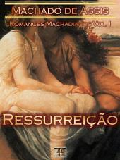 Ressurreição [Ilustrado, Notas, Índice Ativo, Com Biografia, Críticas, Análises, Resumo e Estudos] - Romances Machadianos Vol. I: Romance