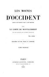 Les moines d'occident, depuis Saint Benoît jusqu'à Saint Bernard: Volume1