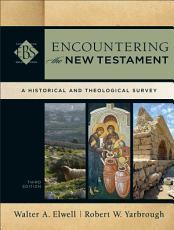 Encountering the New Testament (Encountering Biblical Studies)