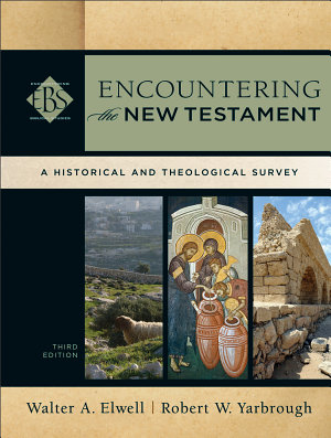 Encountering the New Testament  Encountering Biblical Studies