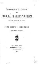 Osservazioni e proposte della Facoltà di giurisprudenza nella r. università di Torino intorno al nuovo progetto di codice penale pel Regno d'Italia
