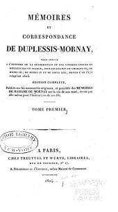 Mémoires et correspondance de Duplessis-Mornay: Vie de Mornay