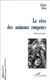 LE RÊVE DES ANIMAUX RONGEURS