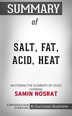 Summary of Salt  Fat  Acid  Heat  Mastering the Elements of