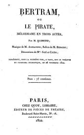 Bertram; ou, Le pirate: mélodrame en trois actes