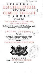 Epicteti Enchiridion: vna cum Cebetis Thebani tabula graec. [et] Lat