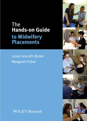 The Hands on Guide to Midwifery Placements PDF