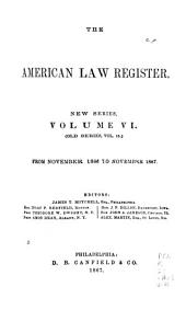 The American Law Register: Volume 6